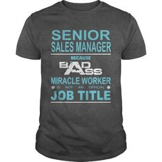 SENIOR SALES MANAGER Because Badass Miracle Worker Is Not An Official Job Title T Shirts, Hoodies. Get it here ==► https://www.sunfrog.com/Jobs/SENIOR-SALES-MANAGER-Because-Badass-Miracle-Worker-Is-Not-An-Official-Job-Title-Dark-Grey-Guys.html?57074 $19