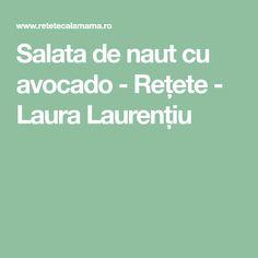 Salata de naut cu avocado - Rețete - Laura Laurențiu