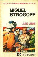 JULES VERNE,LA ASTRONOMIA Y LA LITERATURA: MIGUEL STROGOFF-EDITORIAL BRUGUERA