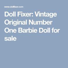 Doll Fixer: Vintage Original Number One Barbie Doll for sale