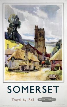 Travel poster produced for British Railways BR Western Region WR promoting rail travel to the county of Somerset showing thatched cottages and a Posters Uk, Train Posters, Railway Posters, Illustrations And Posters, Cafe Posters, Poster Ads, British Travel, Somerset England, Nostalgia