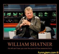 william shatner awesome   Demotivational Pics   Funnyism Funny Pictures