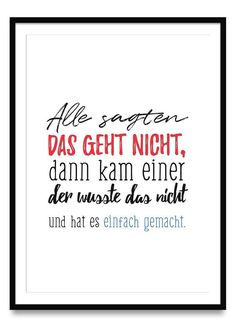 Alle sagten das geht nicht – Poster Everyone says that's impossible, then one of them did not know that and just did it – posters in sizes Din and Amazing Quotes, Best Quotes, Motivation Poster, Phrase Book, Reiki Symbols, S Quote, Just Do It, Cool Words, Motivational Quotes