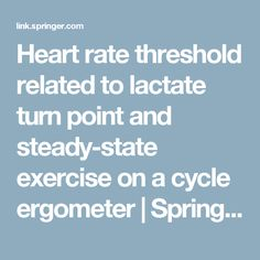 Heart rate threshold related to lactate turn point and steady-state exercise on a cycle ergometer         | SpringerLink