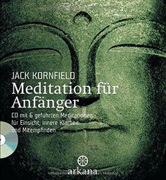 Meditation für Anfänger: + CD mit 6 geführten Meditatione...
