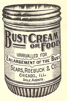 Bust Cream or Food - Retronaut  for the ladies