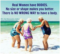 Real Women, Old Women, Old Lady Humor, Senior Humor, Besties Quotes, Love My Body, Funny Comments, Change Is Good, Beach Girls