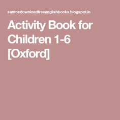 Activity Book for Children 1-6 [Oxford]