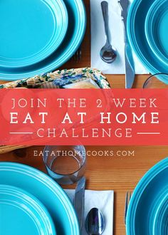 Join the 2 week Eat at Home Challenge!