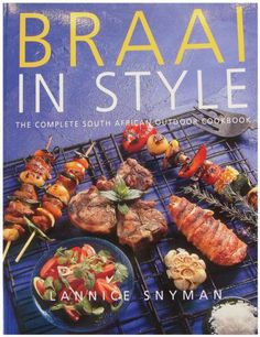 Braai in Style by Lannice Snyman Beef, Patio, Outdoor, Food, Style, Meat, Outdoors, Swag, Essen