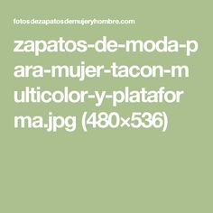 zapatos-de-moda-para-mujer-tacon-multicolor-y-plataforma.jpg (480×536)