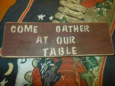 Come Gather At Our Table  Rustic Wood Sign by AngelPaws6 on Etsy