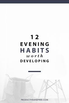12 Evening Habits Worth Developing