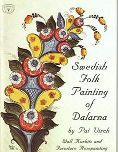 "PatVirch  --  in Marquette, Michigan   --   Learn the charming style of wall and furniture painting of Dalarna, Sweden. Designs feature the kurbits, large floral spray, painted hall scenes, the ""signature of Sweden."""