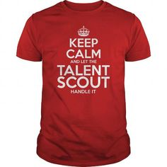 Awesome Tee For Talent Scout T Shirts, Hoodies. Get it here ==► https://www.sunfrog.com/LifeStyle/Awesome-Tee-For-Talent-Scout-112539041-Red-Guys.html?57074 $22.99