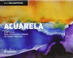 ACUARELA GUIA VISUAL PARA APRENDER A PINTAR DE FORMA CREATIVA Bloc dibujo y pintura: Amazon.es: Josep Asunción Pastor: Libros