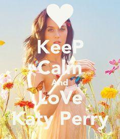 KEEP CALM AND LOVE KATY PERRY