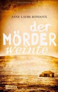 Jugendrezension zu Der Mörder weinte von Anne-Laure Bondoux