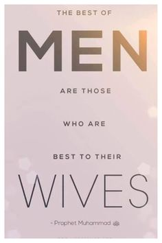 #Islam #muslim only the best are best to there wives. For a pious woman is meant to have a pious man. However for those men who are not doing there best for there wives you need to increase your Iman!