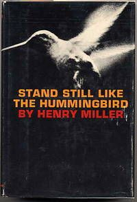 Stand Still Like The Hummingbird by Henry Miller. New Directions, 1962. First Edition. Cover by Gilda Kuhlman. Photo: Culver Pictures.
