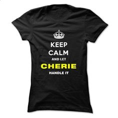 Keep Calm And Let Cherie Handle It - #sorority shirt #sweatshirt cutting. MORE INFO => https://www.sunfrog.com/Names/Keep-Calm-And-Let-Cherie-Handle-It-ncptr-Ladies.html?68278