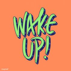 Current millennial slang Wake Up or sometimes referred to as Stay Woke in trendy style lettering Free Vector Illustration, Free Illustrations, Typography Letters, Typography Design, Mode Shop, Happy Words, Wall Collage, Word Art, Aesthetic Wallpapers