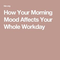 How Your Morning Mood Affects Your Whole Workday