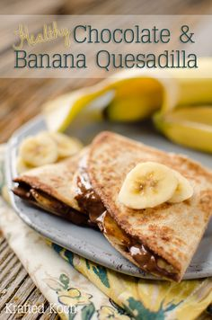 Healthy Chocolate & Banana Quesadilla is a quick and simple, 3-ingredient breakfast or snack recipe that is loaded with 8 grams of protein and 8 grams of fiber to fill you up and leave your sweet-tooth satisfied! #Healthy #Recipe #Breakfast #Snack #Chocolate