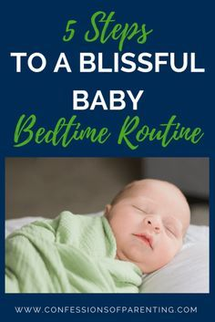 Pin Now! 5 Steps to a Blissful Baby Bedtime Routine. #baby #ideas #sleep #routine #newborn #forkids #night #parenting #parents #parenthood #mom #life #tips