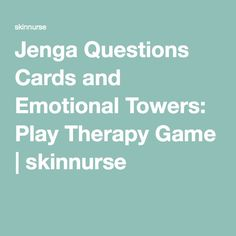 Jenga Questions Cards and Emotional Towers: Play Therapy Game | skinnurse