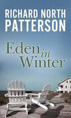 Eden in Winter (Blaine Trilogy #3) by Richard North Patterson