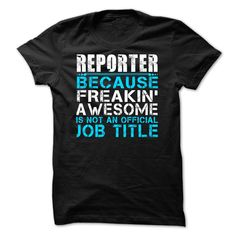 """ReporterAre you bold (and honest) enough to wear it? """"Awesome Reporter Shirt"""". Guaranteed safe and secure checkout via: Paypal VISA MASTERCARD .  Reporter"""