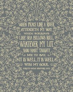 It Is Well With My Soul christian wall art inspirational grandmother gift botanical print art print Bible Quotes, Me Quotes, Faith Quotes, Peace Quotes, Quotable Quotes, Cool Words, Wise Words, Great Quotes, Inspirational Quotes