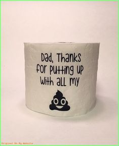 Fathers Day Gag Gift, Funny Fathers Day toilet paper roll, Cheap Fathers Day gift, Dad Thanks for putting up with all my Sh*t by SouthernDivine on Etsy. Cheap Fathers Day Gifts, Diy Father's Day Gifts Easy, Homemade Fathers Day Gifts, Fathers Day Presents, Father's Day Diy, Fathers Day Crafts, Daddy Gifts, Gifts For Kids, Fathers Day Ideas