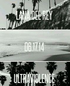 Lana Del Rey ultraviolence can't wait!!!
