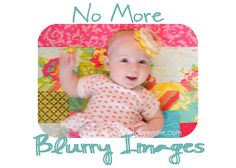 No More Blurry Pictures!