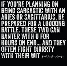Being sarcastic with an Aries or Sagittarius, be prepared. Sadly this is too true. Aries Baby, Aries Astrology, Aries Woman, Sagittarius And Capricorn, Aries Zodiac, Aquarius, Aries Quotes, Quotes Quotes, Movie Quotes