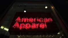 American Apparel Filed for Bankruptcy, But It Isn't Shutting Down Corporate Outfits, Company Values, Europe Fashion, Brighten Your Day, Neon Lighting, American Apparel, Signage, Mens Fashion, Style Fashion