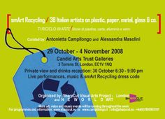 Ti riciclo in Arte/ smArt Recycling - Candid Arts Gallery - Londra