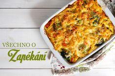 Pamatujete si ještě na můj kuchařský seriál, kde jsem po pět týdnů vysvětlovala základní pravidla všech hlavních druhů tepelných úprav? Zapékání k němu patří jako poslední, šestý způsob. Pro připomenutí, zde je celý přehled: Vaření... Quiche, Main Dishes, Cooking Recipes, Cheese, Vegetables, Breakfast, Daughter, Diet, Lasagna
