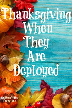Will you be spending Thanksgiving with a deployed spouse? What are your plans?