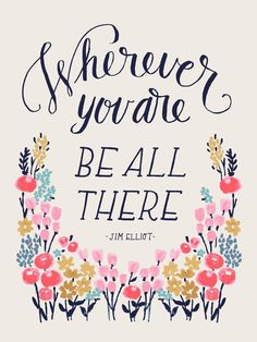 Wherever You Are, Be All There | art print from my favorite @abbyhyslop