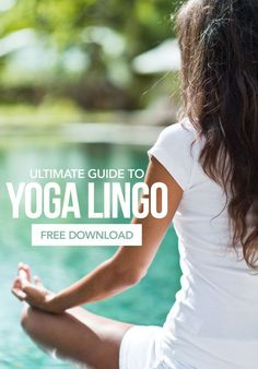 Don't understand Sanskrit? Not sure what pose your yoga teacher is talking about? Download our FREE yoga guide to learn the lingo!