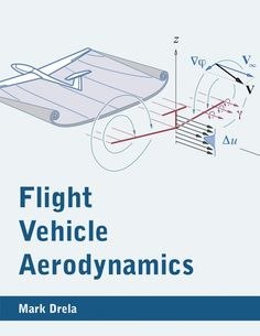 This book offers a general overview of the physics, concepts, theories, and models underlying the discipline of aerodynamics. A particular focus is the techniqu Mechanical Engineering Design, Engineering Science, Aerospace Engineering, Vector Calculus, Basic Physics, Airplane Crafts, Fluid Dynamics, Good Introduction, Pilot Training