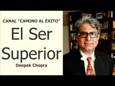 Deepak Chopra - El Ser Superior - YouTube
