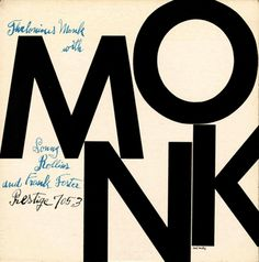 Thelonious Monk with Sonny Rollins and Frank Foster Prestige Designed by the esteemed Reid Miles with Andy Warhol. (Warhol's mother actually supplied the hand-written script). A lesson in graphic design. Cover Art, Lp Cover, Vinyl Cover, Andy Warhol, Greatest Album Covers, Music Album Covers, Book Covers, Design Graphique, Art Graphique