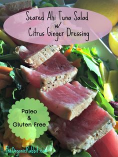 Seared Ahi Tuna Salad with Citrus Mango Ginger Dressing. This beautiful salad is paleo, gluten free, easy to make and full of protein. www.theorganicrabbit.com http://wp.me/p4iD6b-DY