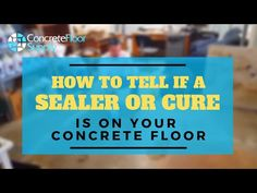 How to Tell if a Sealer or Cure is on a Concrete Floor - YouTube