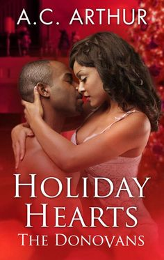 Holiday Hearts (The Donovans Book 6) - Kindle edition by A.C. Arthur. Literature & Fiction Kindle eBooks @ Amazon.com.