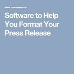 Software to Help You Format Your Press Release